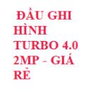 ĐẦU GHI HÌNH TURBO 4.0 2MP - GIÁ RẺ